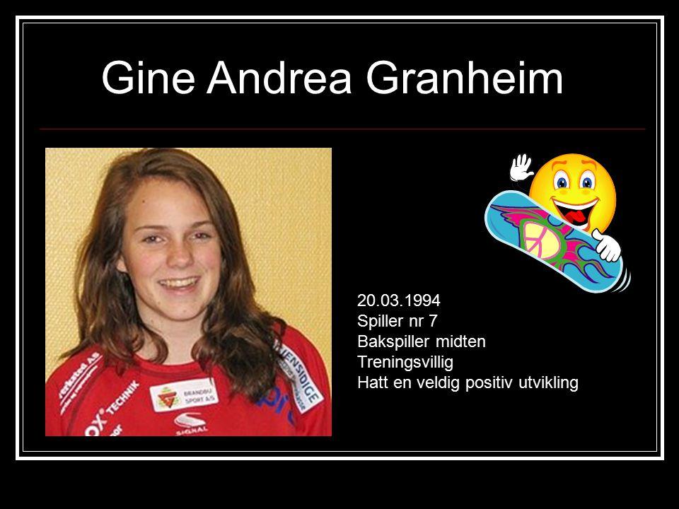 Gine Andrea Granheim 20.03.1994 Spiller nr 7 Bakspiller midten