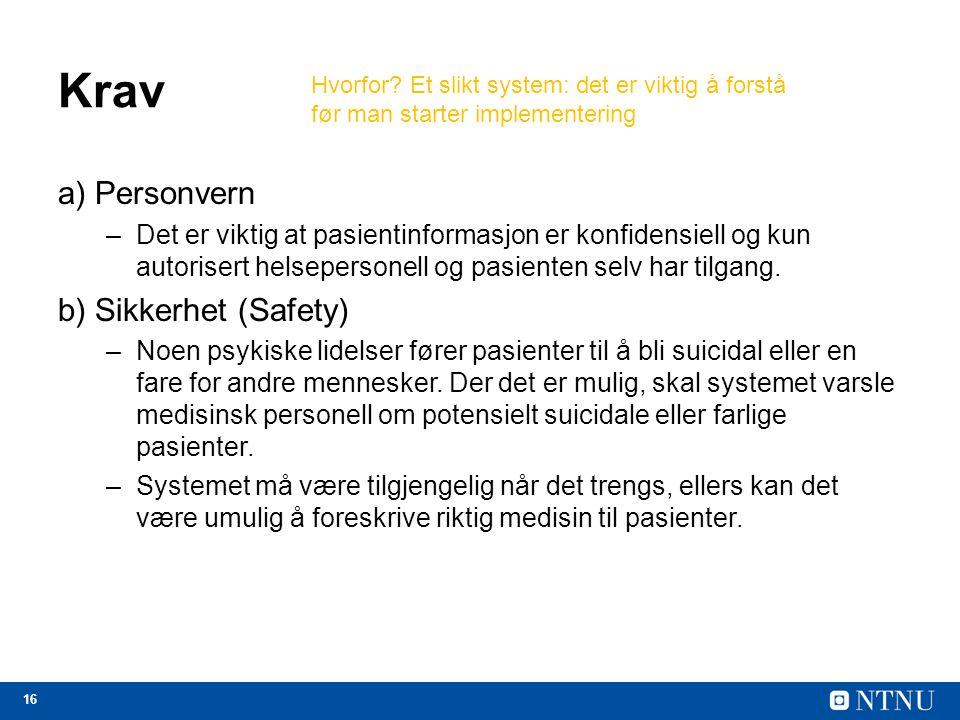 Krav a) Personvern b) Sikkerhet (Safety)