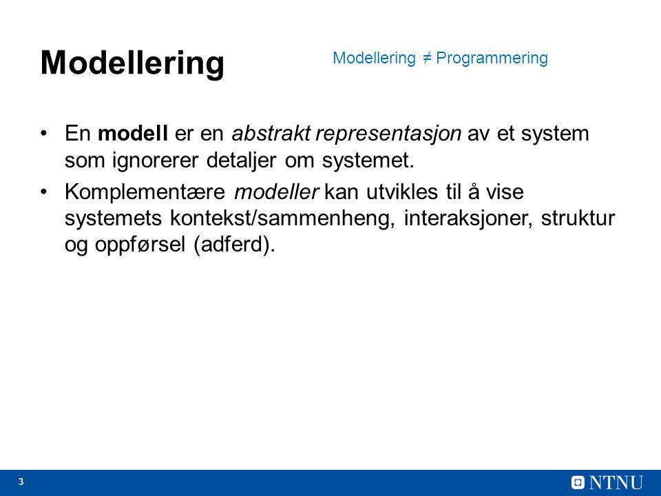 Modellering Modellering ≠ Programmering. En modell er en abstrakt representasjon av et system som ignorerer detaljer om systemet.
