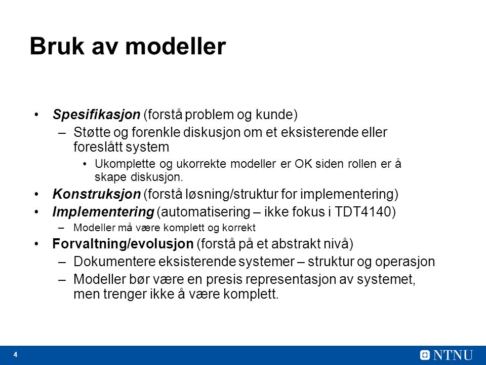 Bruk av modeller Spesifikasjon (forstå problem og kunde)