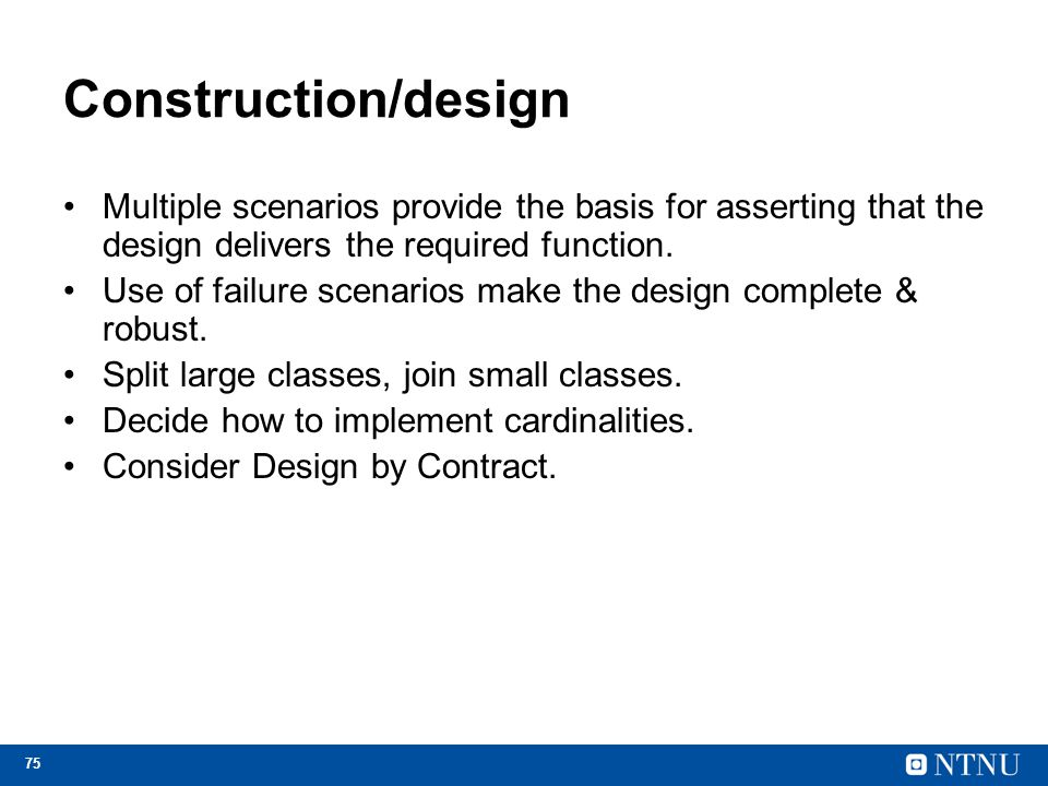Construction/design Multiple scenarios provide the basis for asserting that the design delivers the required function.