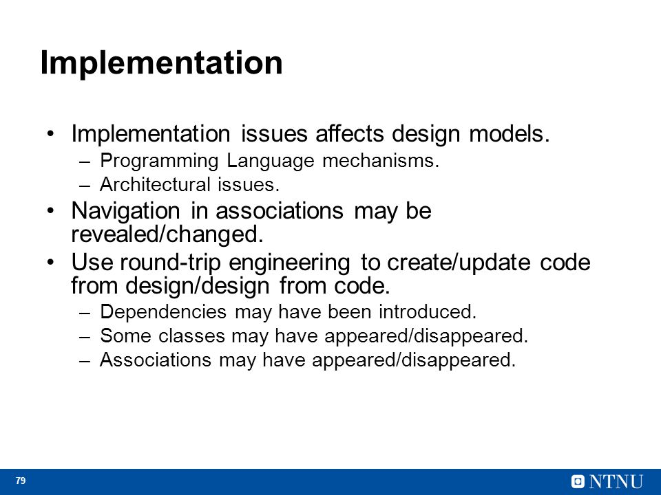 Implementation Implementation issues affects design models.