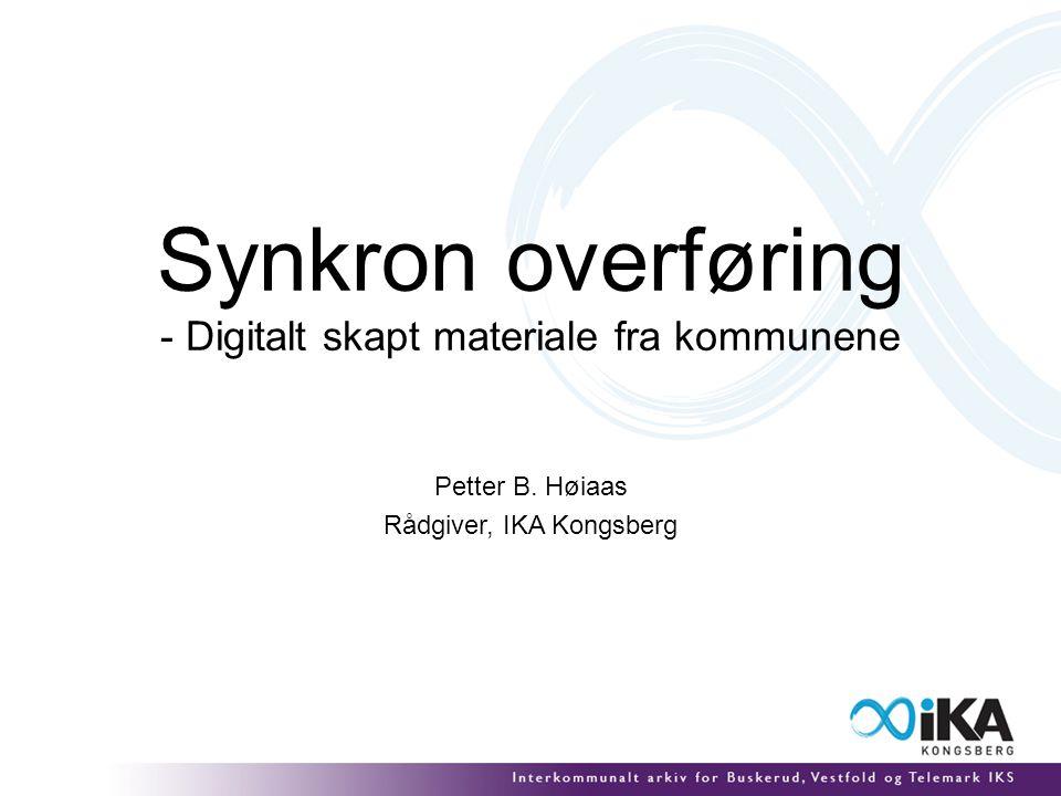Synkron overføring - Digitalt skapt materiale fra kommunene