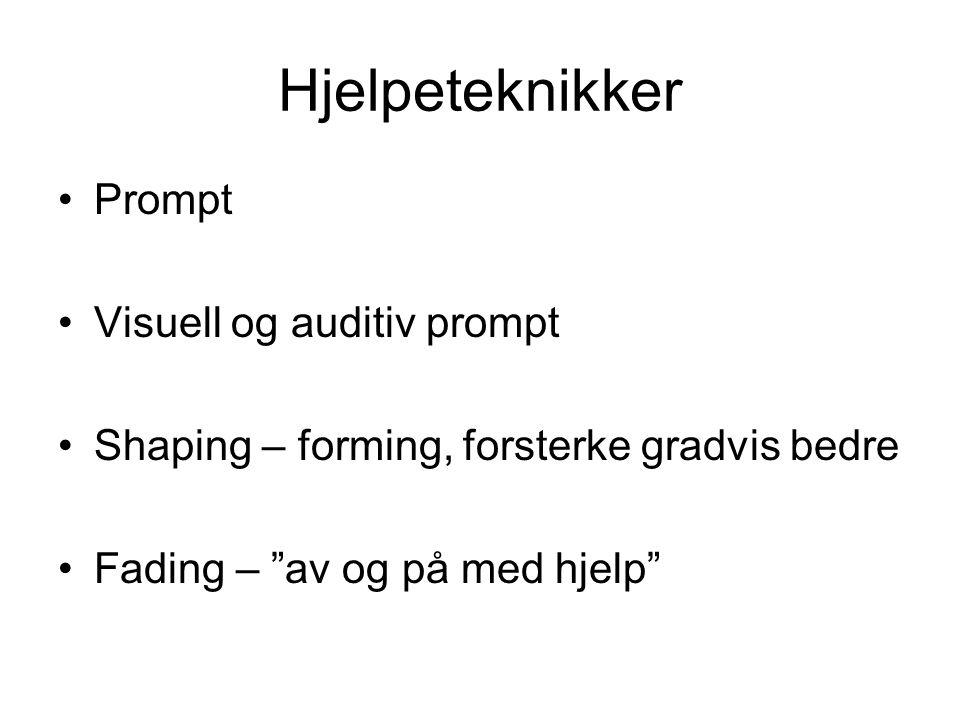 Hjelpeteknikker Prompt Visuell og auditiv prompt