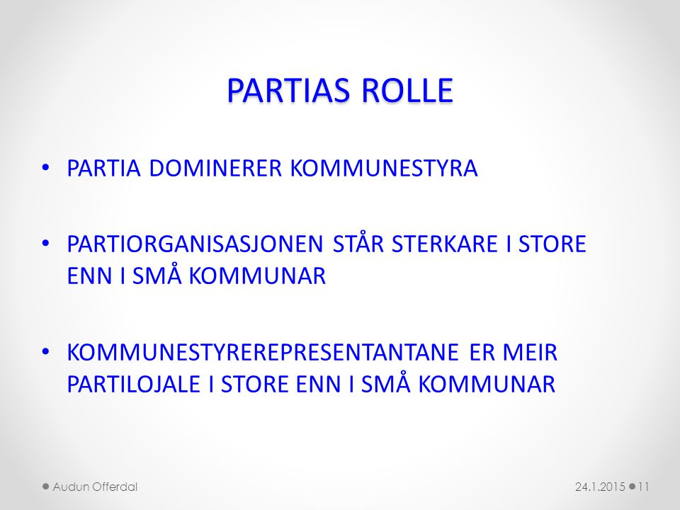 PARTIAS ROLLE PARTIA DOMINERER KOMMUNESTYRA