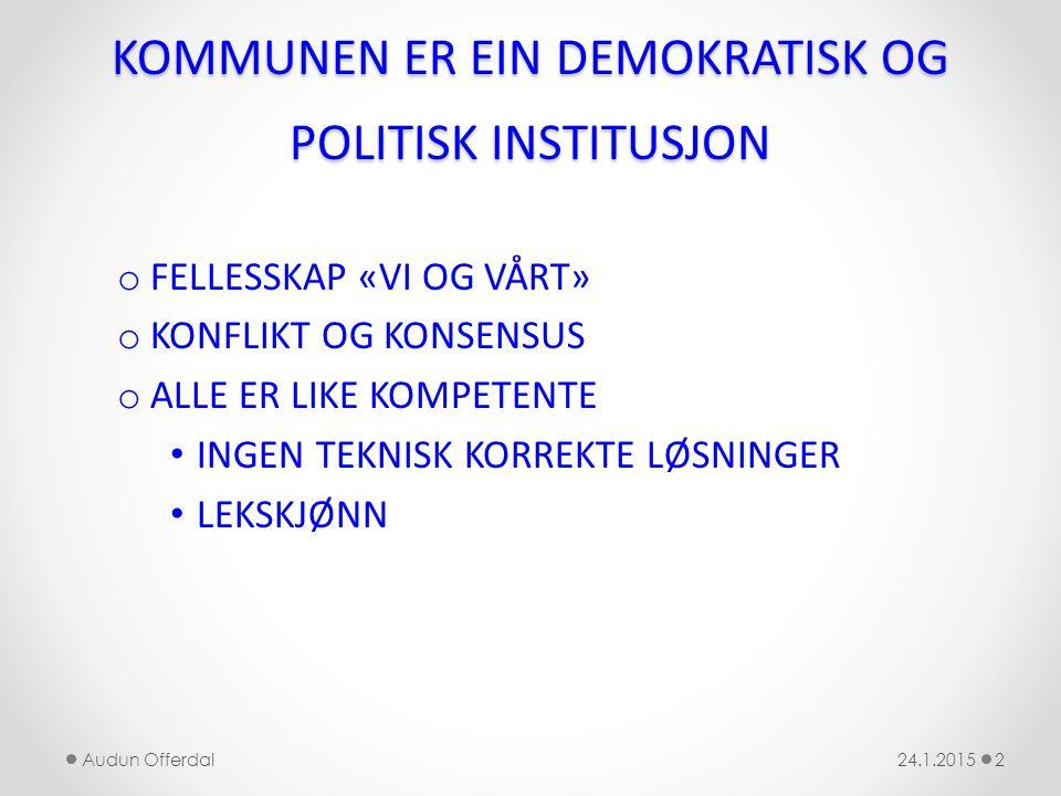 KOMMUNEN ER EIN DEMOKRATISK OG POLITISK INSTITUSJON