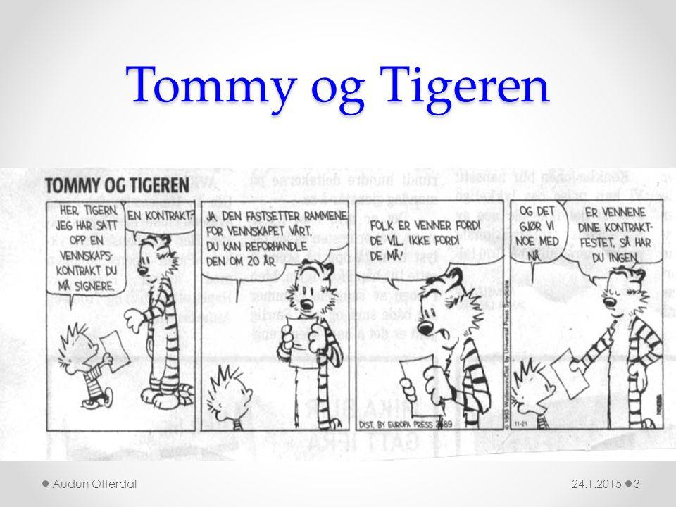 Tommy og Tigeren Audun Offerdal 24.1.2015 Audun Offerdal 2.10.2014