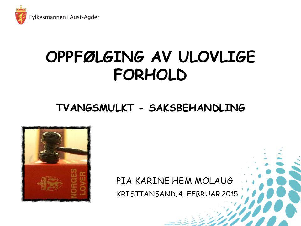 OPPFØLGING AV ULOVLIGE FORHOLD TVANGSMULKT - SAKSBEHANDLING
