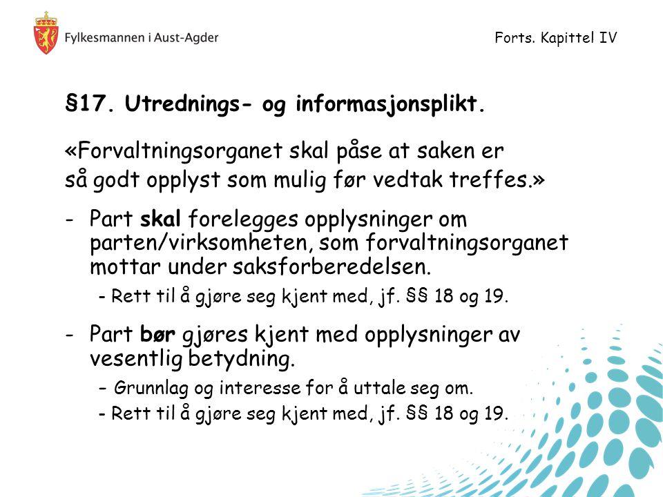 §17. Utrednings- og informasjonsplikt.