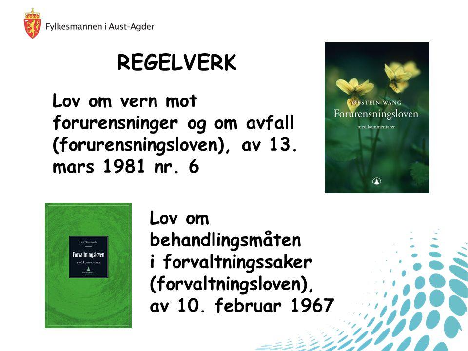 REGELVERK Lov om vern mot forurensninger og om avfall (forurensningsloven), av 13. mars 1981 nr. 6.
