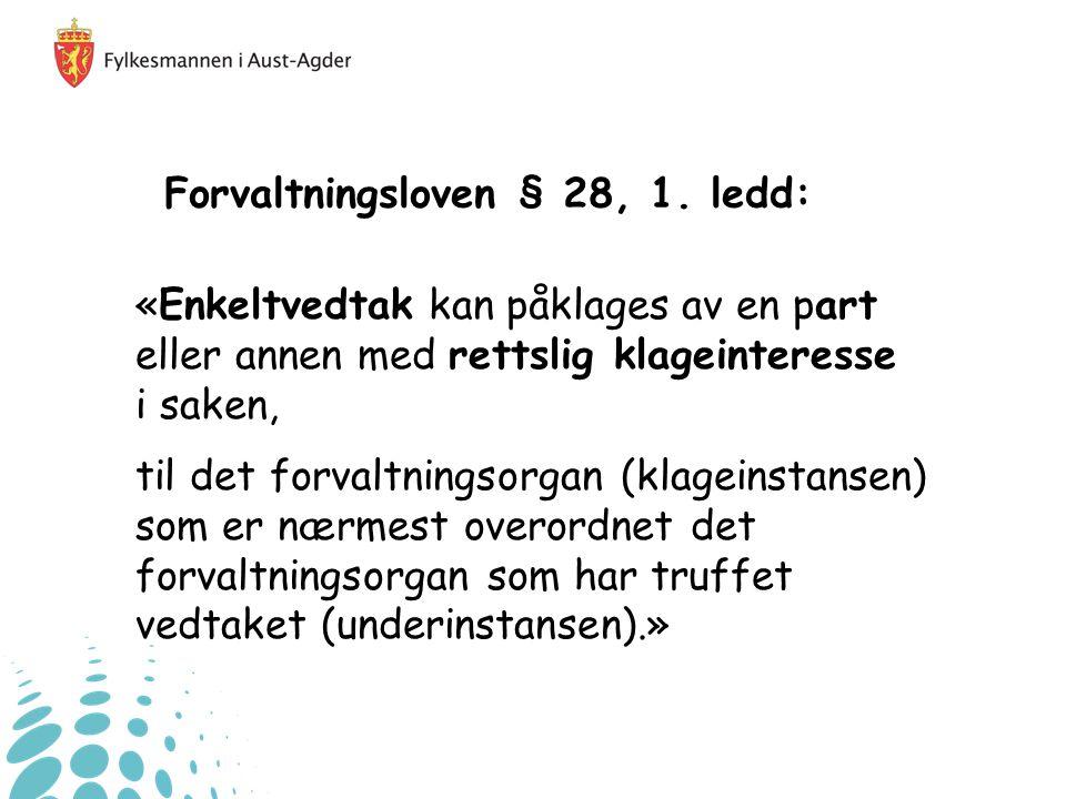 Forvaltningsloven § 28, 1. ledd: