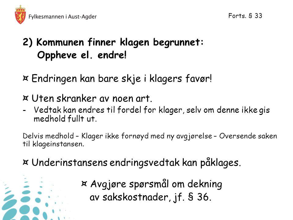 2) Kommunen finner klagen begrunnet: Oppheve el. endre!