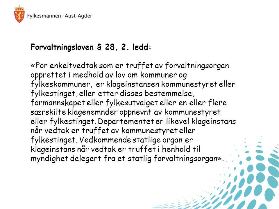 Forvaltningsloven § 28, 2. ledd: