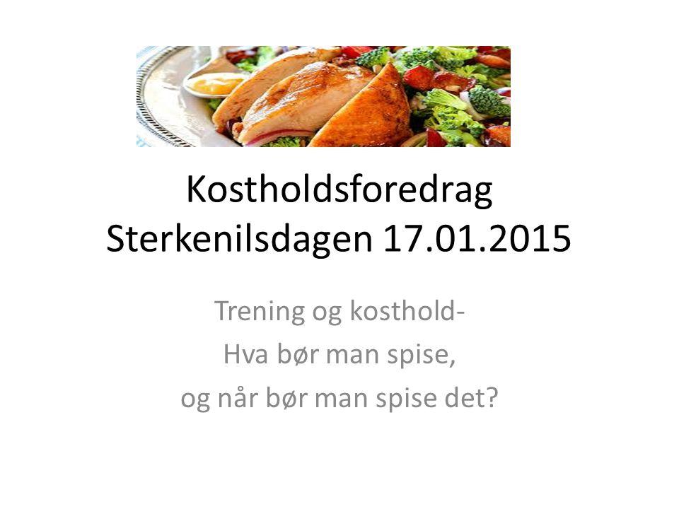 Kostholdsforedrag Sterkenilsdagen 17.01.2015