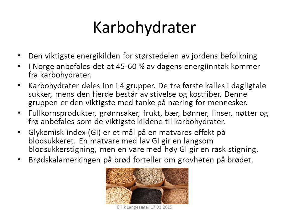 Karbohydrater Den viktigste energikilden for størstedelen av jordens befolkning.