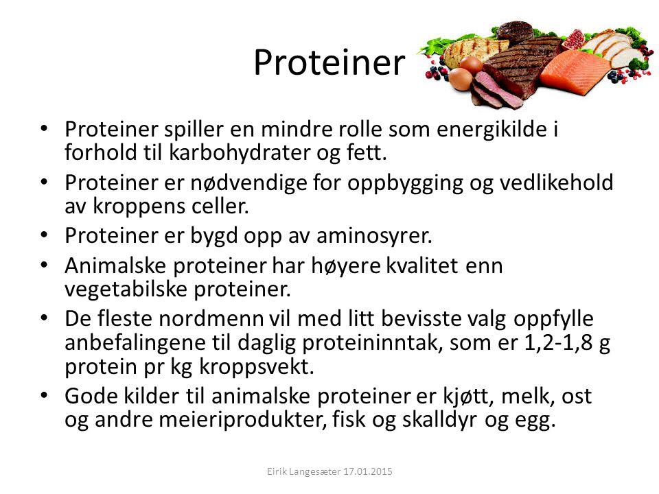 Proteiner Proteiner spiller en mindre rolle som energikilde i forhold til karbohydrater og fett.