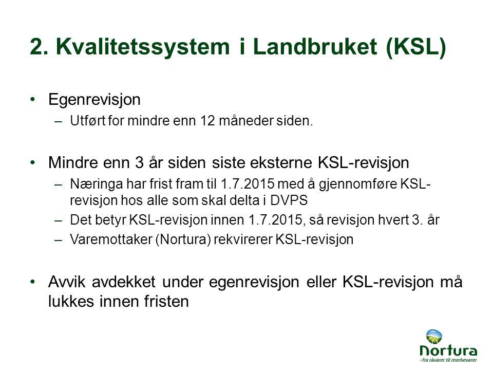 2. Kvalitetssystem i Landbruket (KSL)