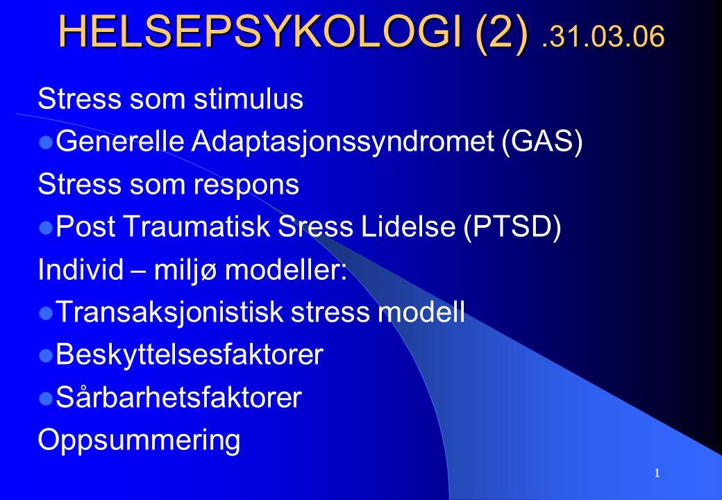 HELSEPSYKOLOGI (2) .31.03.06 Stress som stimulus