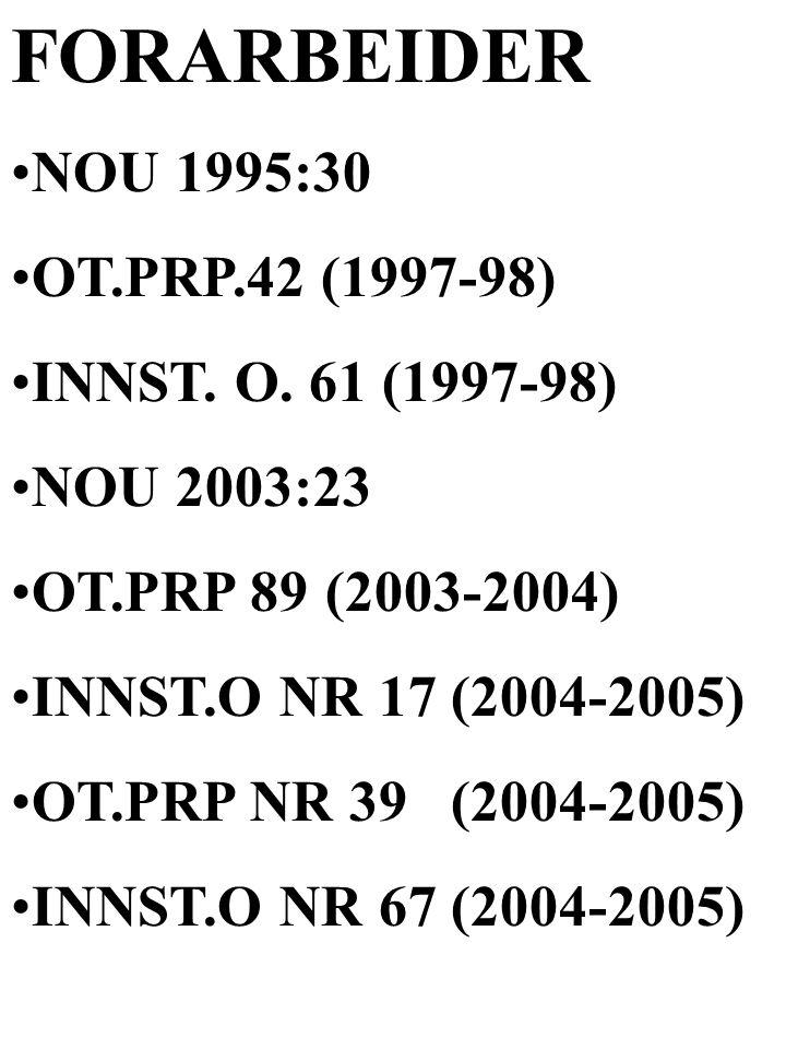 FORARBEIDER NOU 1995:30 OT.PRP.42 (1997-98) INNST. O. 61 (1997-98)
