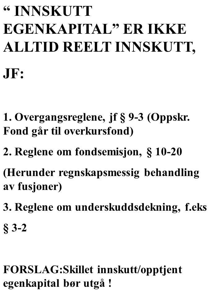 INNSKUTT EGENKAPITAL ER IKKE ALLTID REELT INNSKUTT,