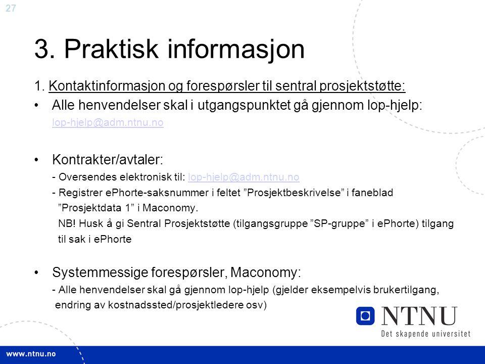3. Praktisk informasjon 1. Kontaktinformasjon og forespørsler til sentral prosjektstøtte: