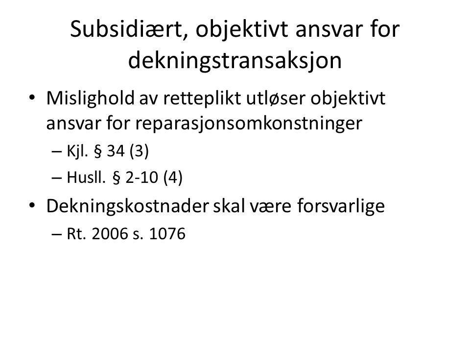 Subsidiært, objektivt ansvar for dekningstransaksjon