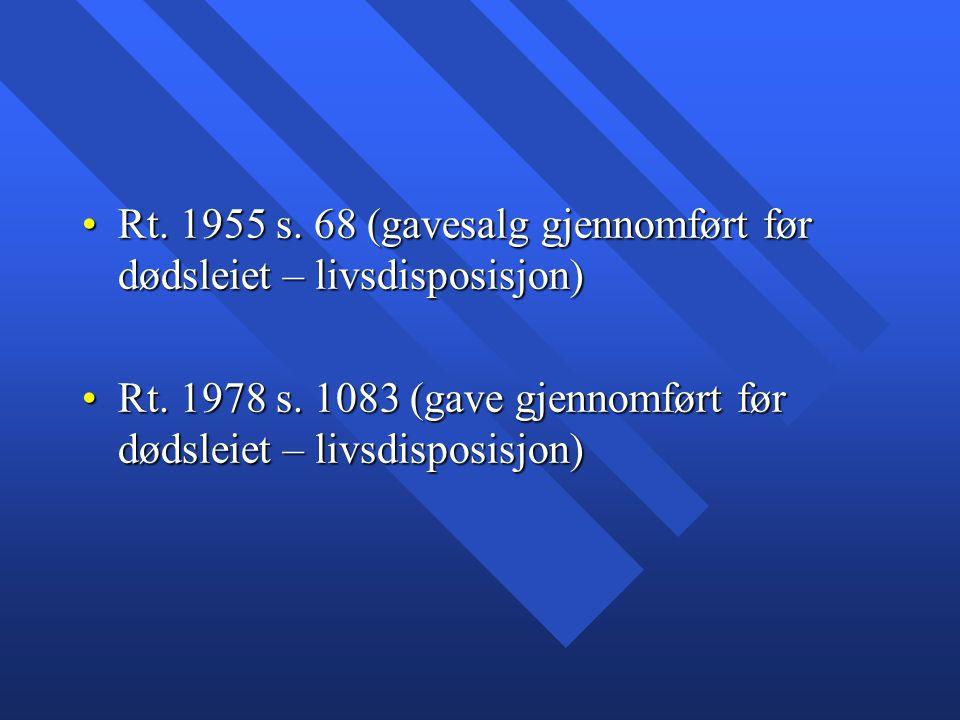 Rt. 1955 s. 68 (gavesalg gjennomført før dødsleiet – livsdisposisjon)