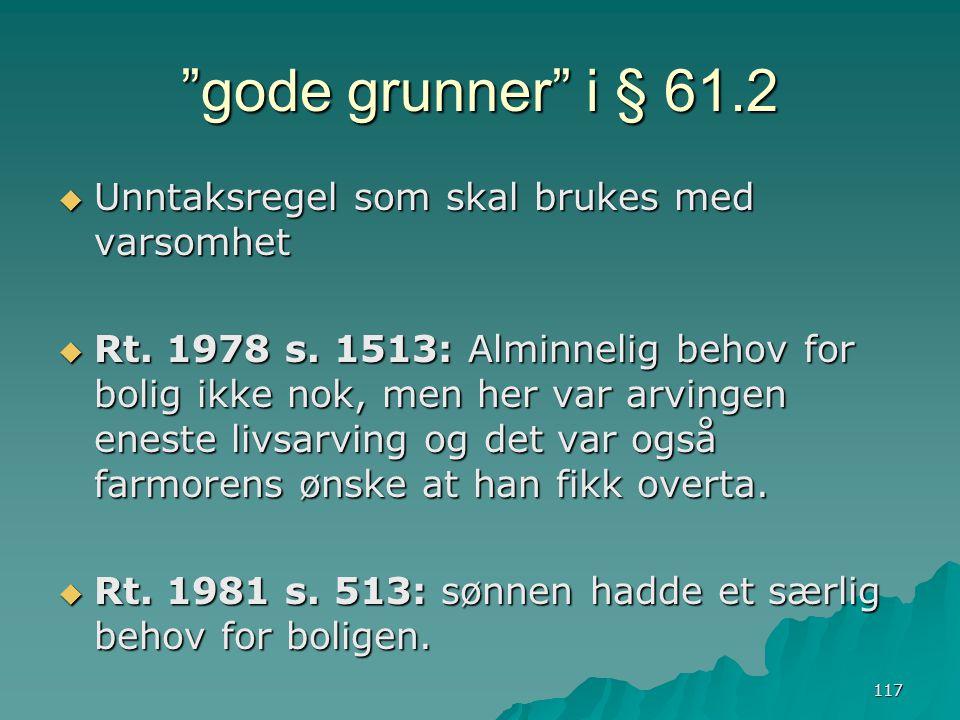 gode grunner i § 61.2 Unntaksregel som skal brukes med varsomhet