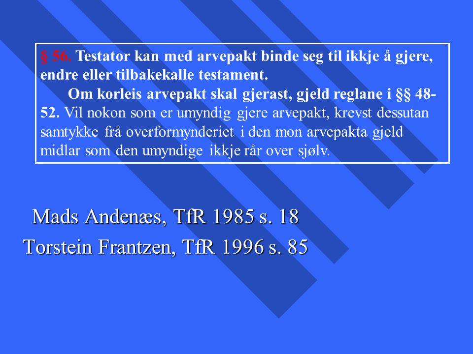 Mads Andenæs, TfR 1985 s. 18 Torstein Frantzen, TfR 1996 s. 85