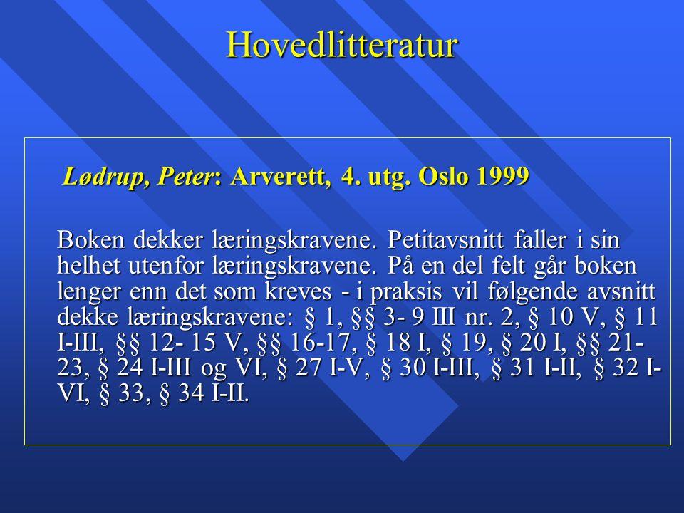 Hovedlitteratur Lødrup, Peter: Arverett, 4. utg. Oslo 1999.
