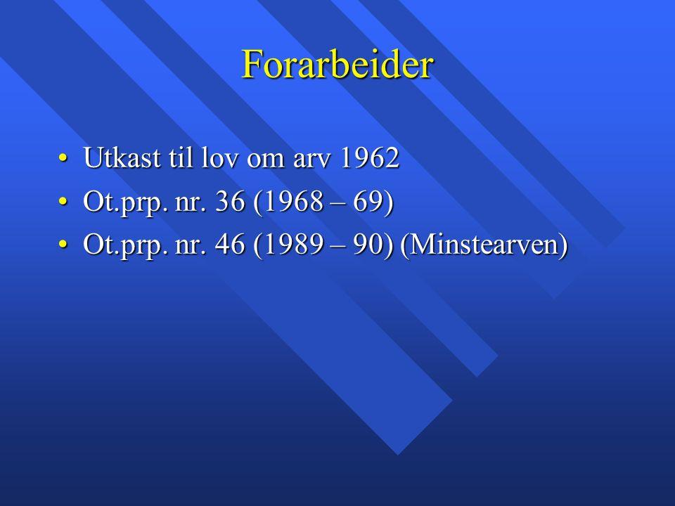 Forarbeider Utkast til lov om arv 1962 Ot.prp. nr. 36 (1968 – 69)
