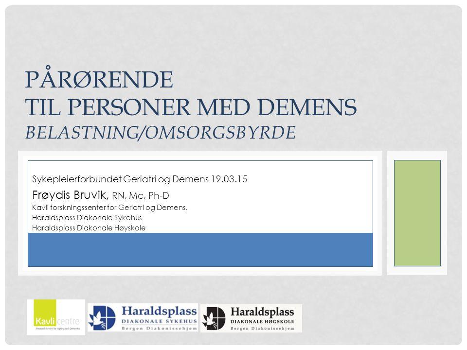 Pårørende til personer med demens Belastning/omsorgsbyrde