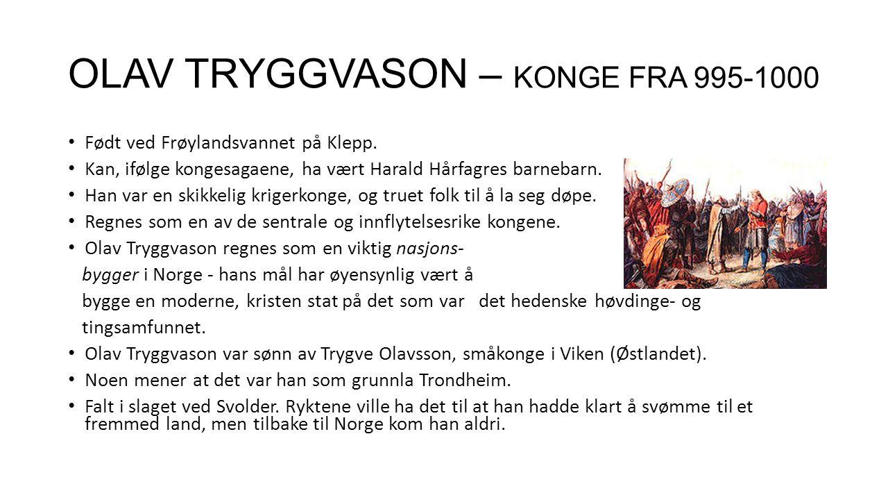 OLAV TRYGGVASON – KONGE FRA 995-1000