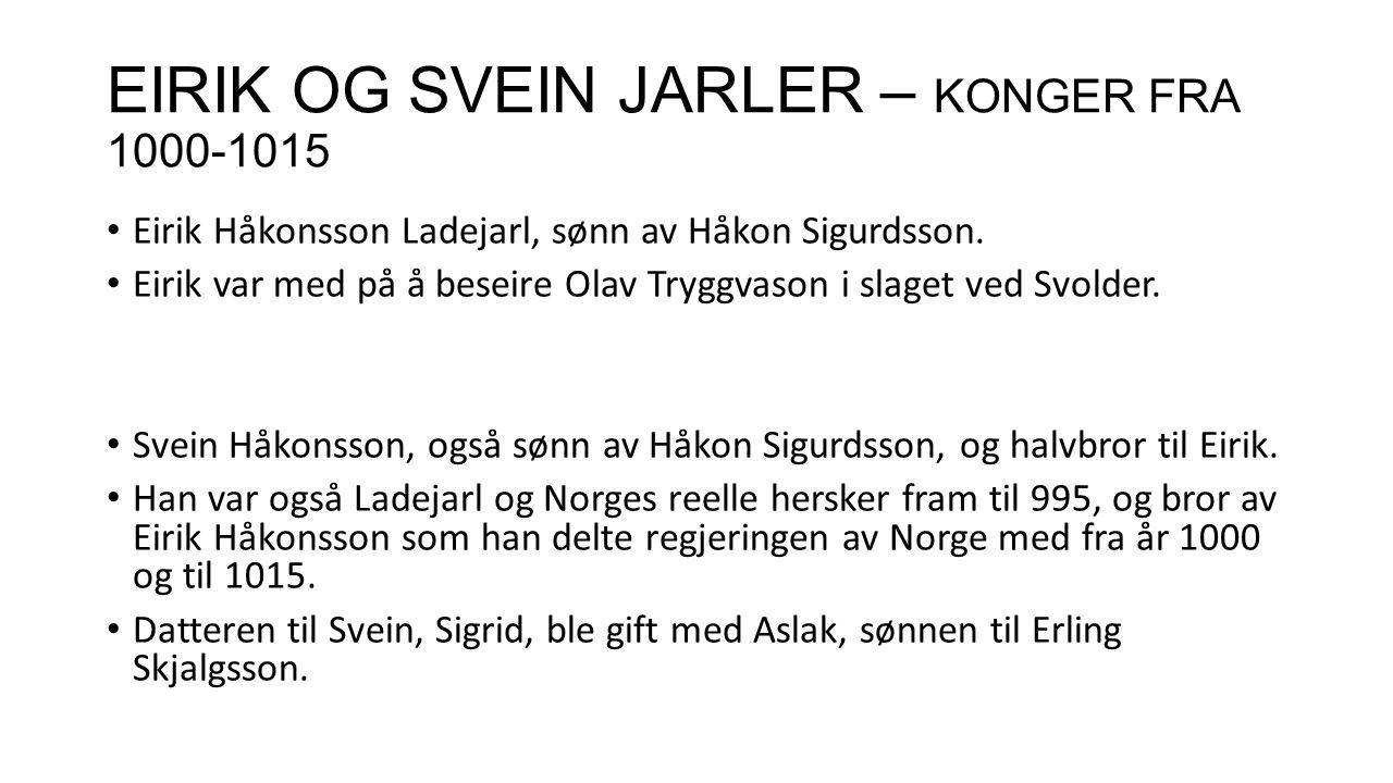 EIRIK OG SVEIN JARLER – KONGER FRA 1000-1015