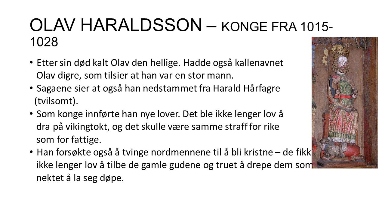 OLAV HARALDSSON – KONGE FRA 1015-1028