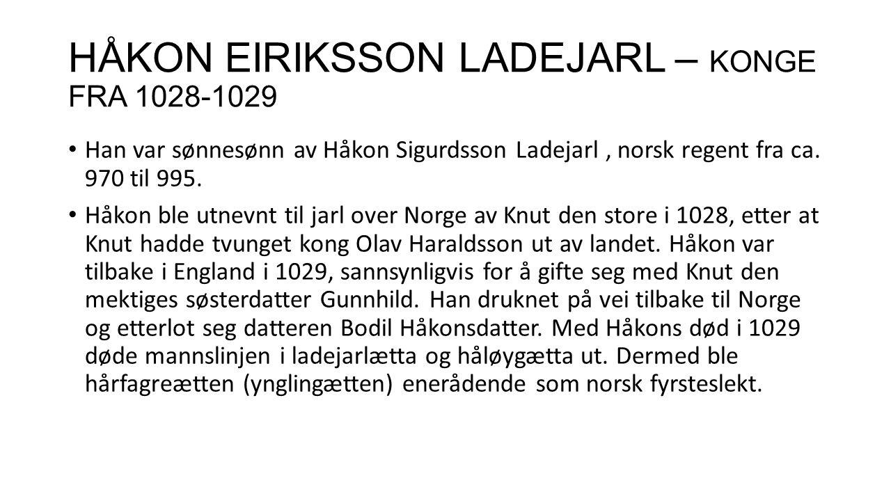 HÅKON EIRIKSSON LADEJARL – KONGE FRA 1028-1029