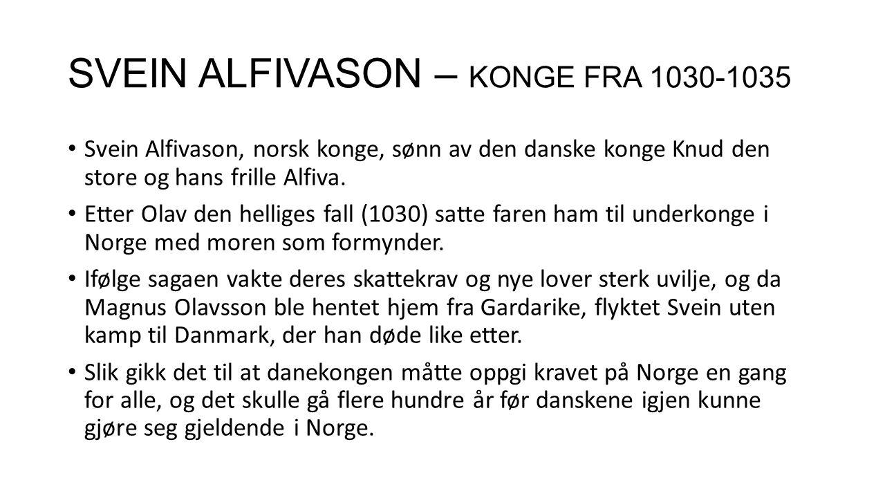 SVEIN ALFIVASON – KONGE FRA 1030-1035