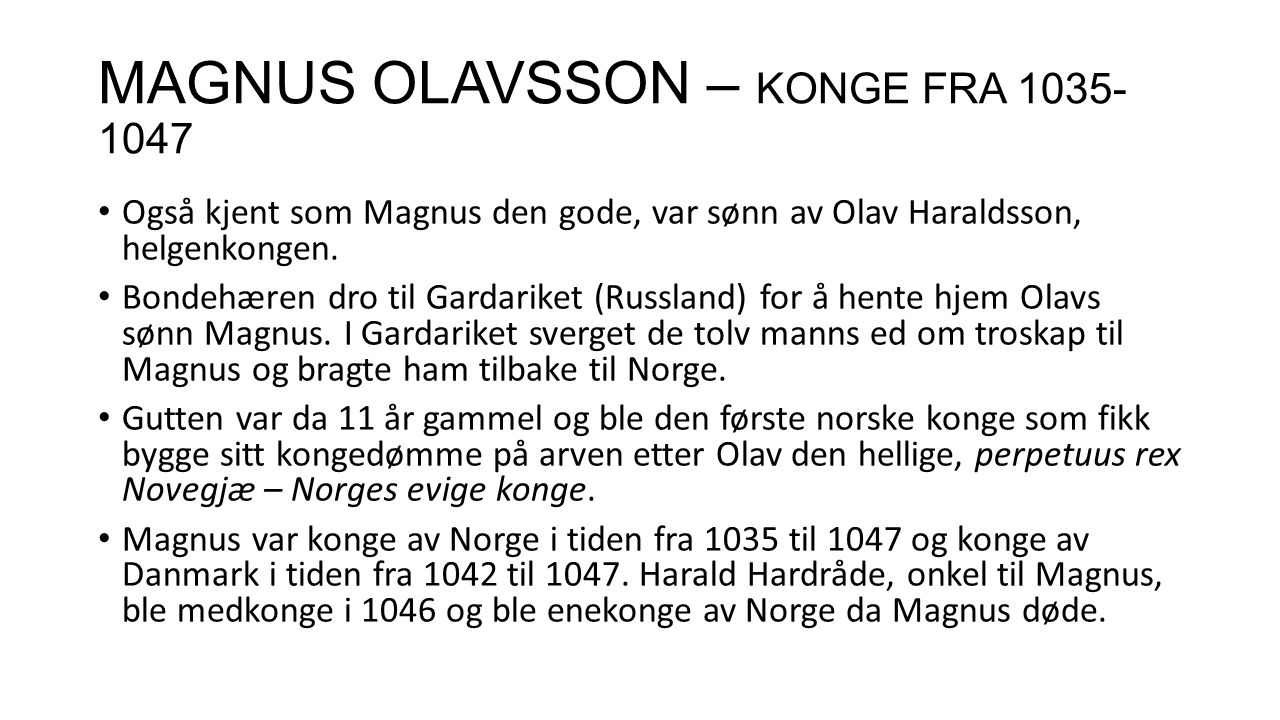 MAGNUS OLAVSSON – KONGE FRA 1035-1047