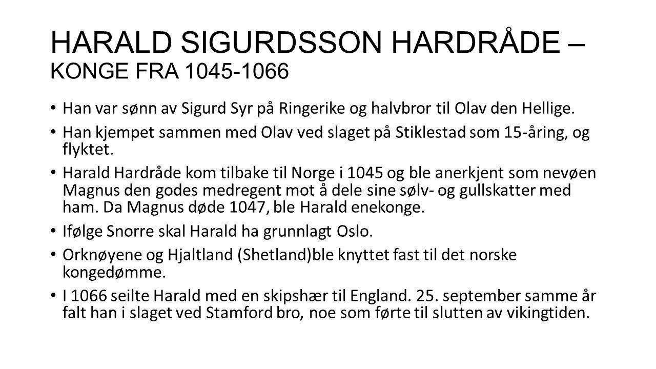 HARALD SIGURDSSON HARDRÅDE – KONGE FRA 1045-1066