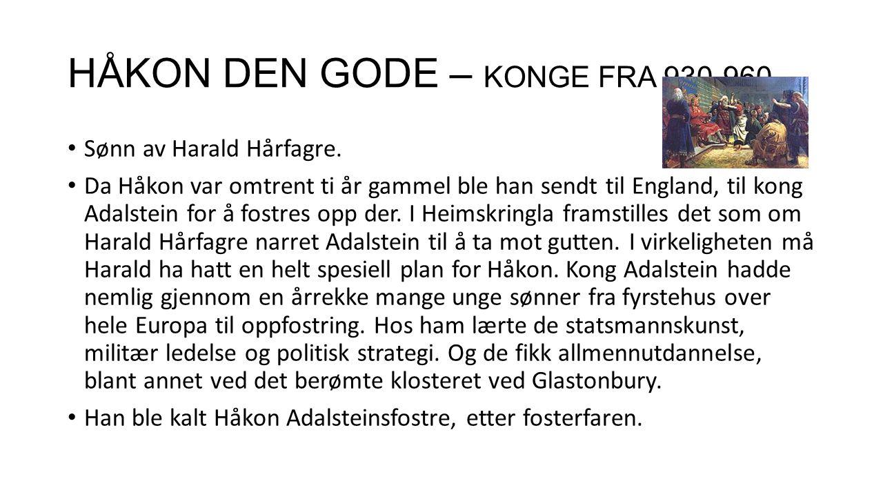 HÅKON DEN GODE – KONGE FRA 930-960