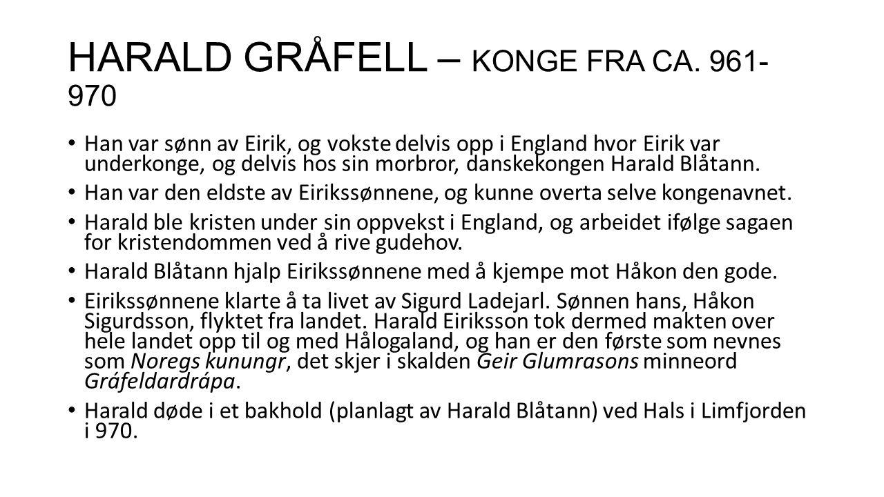 HARALD GRÅFELL – KONGE FRA CA. 961-970