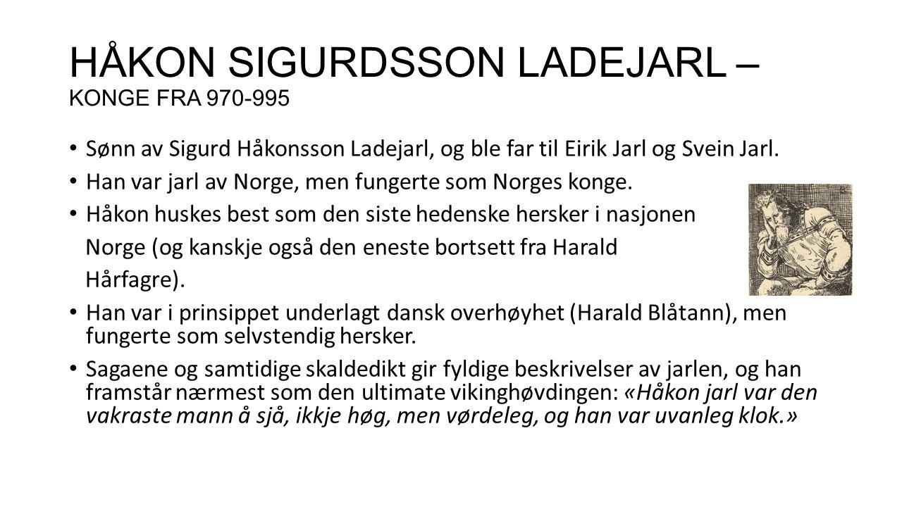 HÅKON SIGURDSSON LADEJARL – KONGE FRA 970-995