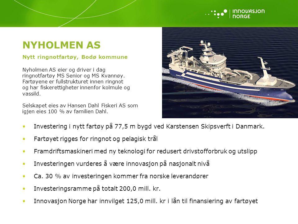 NYHOLMEN AS Nytt ringnotfartøy, Bodø kommune Nyholmen AS eier og driver i dag ringnotfartøy MS Senior og MS Kvannøy. Fartøyene er fullstrukturet innen ringnot og har fiskerettigheter innenfor kolmule og vassild. Selskapet eies av Hansen Dahl Fiskeri AS som igjen eies 100 % av familien Dahl.