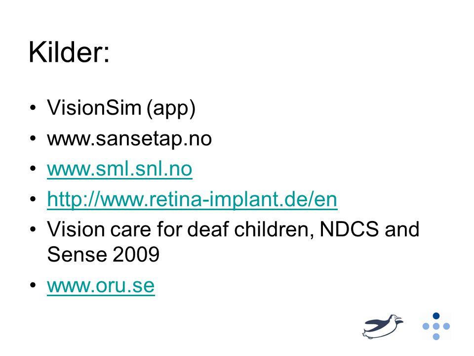 Kilder: VisionSim (app) www.sansetap.no www.sml.snl.no