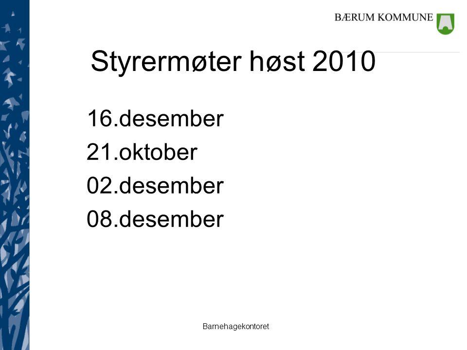 Styrermøter høst 2010 16.desember 21.oktober 02.desember 08.desember