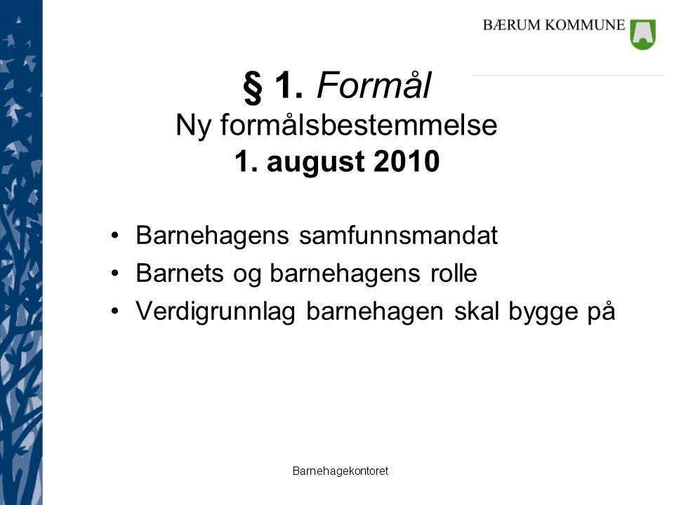 § 1. Formål Ny formålsbestemmelse 1. august 2010