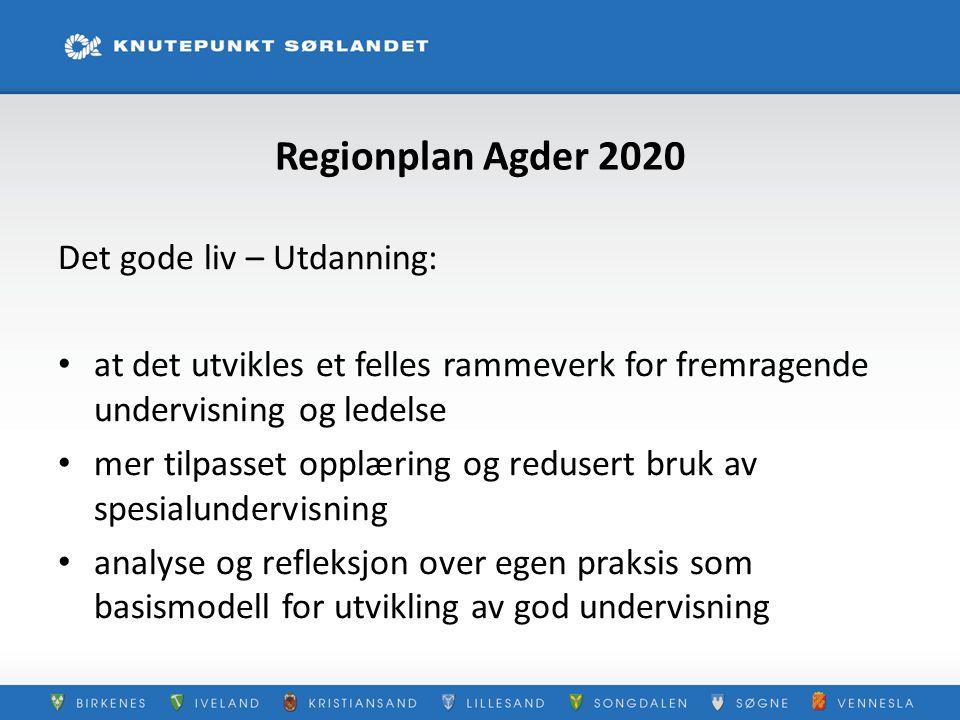 Regionplan Agder 2020 Det gode liv – Utdanning: