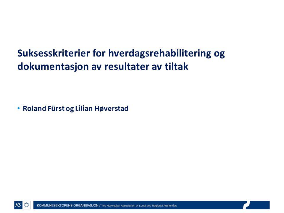 Suksesskriterier for hverdagsrehabilitering og dokumentasjon av resultater av tiltak