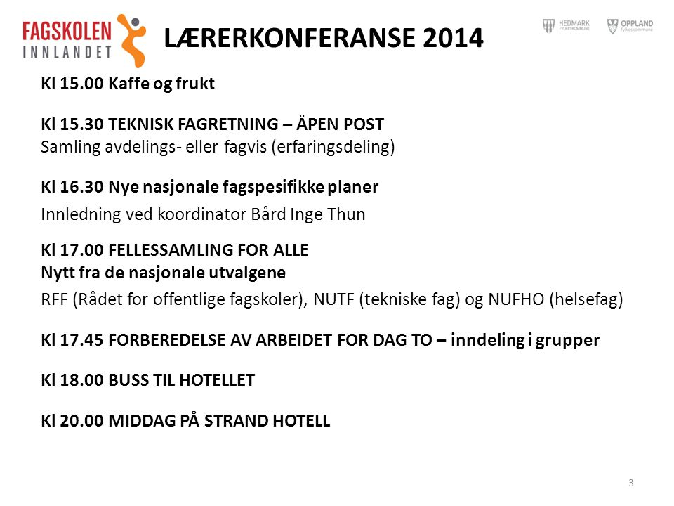 LÆRERKONFERANSE 2014 Kl 15.00 Kaffe og frukt