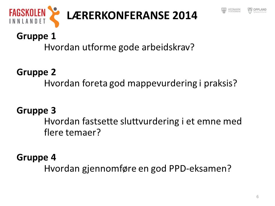 LÆRERKONFERANSE 2014 Gruppe 1 Hvordan utforme gode arbeidskrav